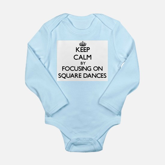 Keep Calm by focusing on Square Dances Body Suit