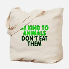 Be kind to animals - Tote Bag