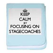 Keep Calm by focusing on Stagecoaches baby blanket