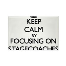 Keep Calm by focusing on Stagecoaches Magnets