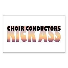 Choir Conductors Kick Ass Rectangle Decal