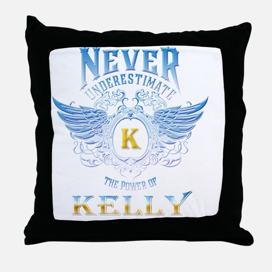 Never underestimate the power of Kell Throw Pillow