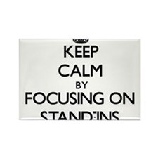 Keep Calm by focusing on Stand-Ins Magnets