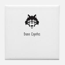 Damn Coyotes Tile Coaster