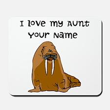 I Love My Aunt Walrus Mousepad
