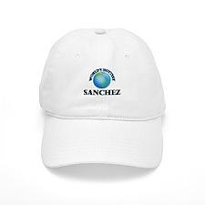 World's hottest Sanchez Baseball Cap
