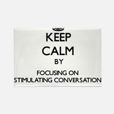 Keep Calm by focusing on Stimulating Conve Magnets