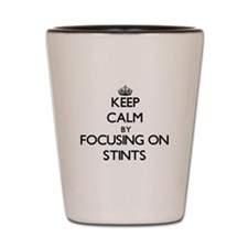 Keep Calm by focusing on Stints Shot Glass