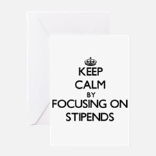 Keep Calm by focusing on Stipends Greeting Cards