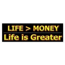 Life Is Greater - Bumper Bumper Sticker