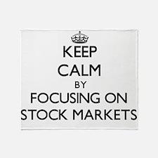 Keep Calm by focusing on Stock Marke Throw Blanket