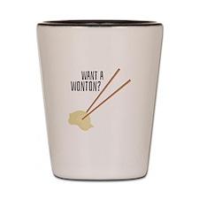 Want A Wonton? Shot Glass