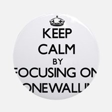 Keep Calm by focusing on Stonewal Ornament (Round)