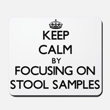 Keep Calm by focusing on Stool Samples Mousepad