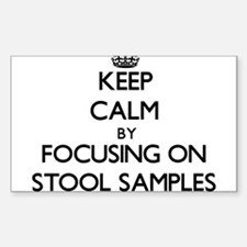 Keep Calm by focusing on Stool Samples Decal