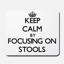 Keep Calm by focusing on Stools Mousepad
