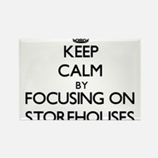 Keep Calm by focusing on Storehouses Magnets