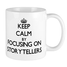 Keep Calm by focusing on Storytellers Mugs