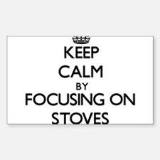 Keep Calm by focusing on Stoves Decal