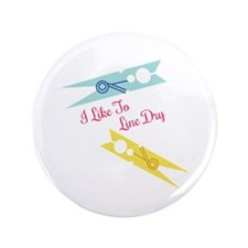 "Like To Line Dry 3.5"" Button"