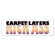 Carpet Layers Kick Ass Bumper Bumper Sticker
