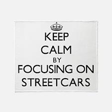 Keep Calm by focusing on Streetcars Throw Blanket