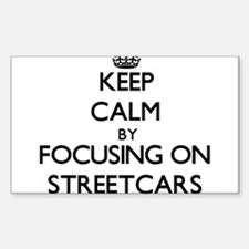 Keep Calm by focusing on Streetcars Decal