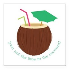 """Lime In Coconut Square Car Magnet 3"""" x 3"""""""