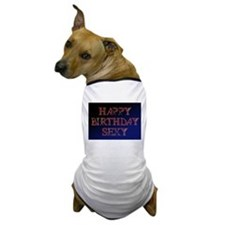 happy birthday sexy Dog T-Shirt