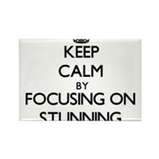 Keep Calm by focusing on Stunning Magnets
