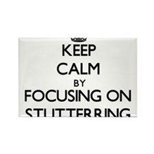 Keep Calm by focusing on Stutterring Magnets