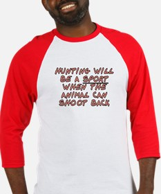 Hunting will be a sport - Baseball Jersey