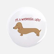 "Wienerful Life 3.5"" Button"