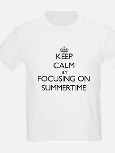 Keep Calm by focusing on Summertime T-Shirt