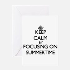 Keep Calm by focusing on Summertime Greeting Cards