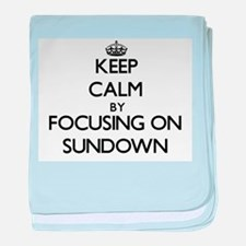 Keep Calm by focusing on Sundown baby blanket