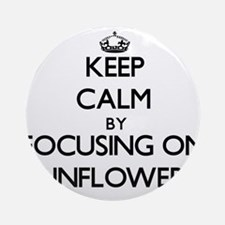 Keep Calm by focusing on Sunflowe Ornament (Round)
