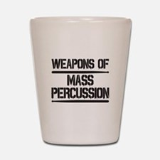 Weapons of Mass Percussion Shot Glass