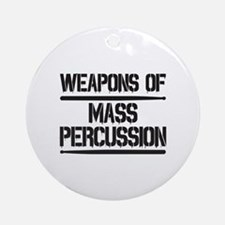 Weapons of Mass Percussion Ornament (Round)