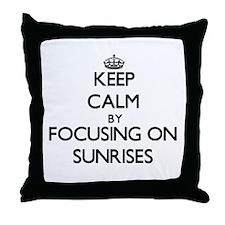 Keep Calm by focusing on Sunrises Throw Pillow