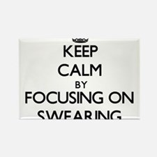 Keep Calm by focusing on Swearing Magnets