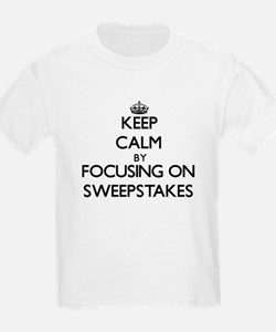 Keep Calm by focusing on Sweepstakes T-Shirt