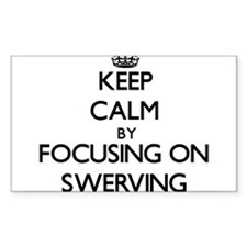 Keep Calm by focusing on Swerving Decal
