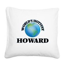World's hottest Howard Square Canvas Pillow