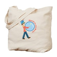 March To The Music Tote Bag