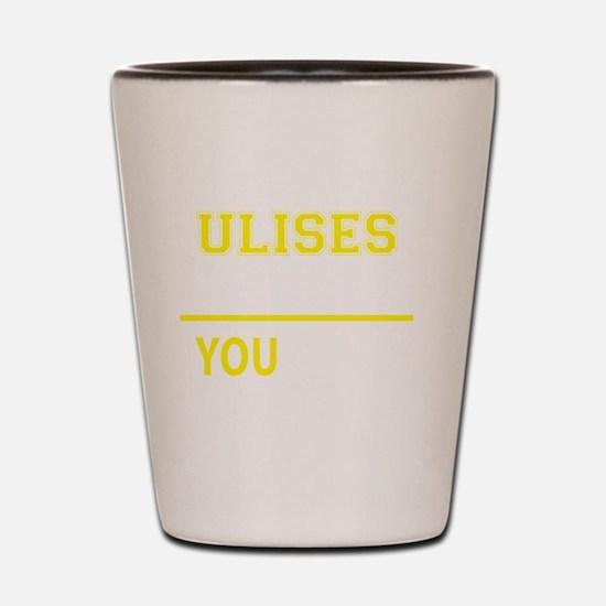 Funny Ulises Shot Glass