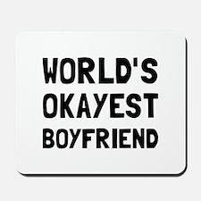 Worlds Okayest Boyfriend Mousepad
