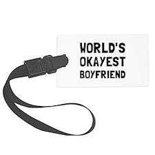 Worlds Okayest Boyfriend Luggage Tag