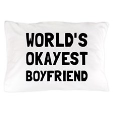 Worlds Okayest Boyfriend Pillow Case