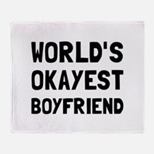 Worlds Okayest Boyfriend Throw Blanket
